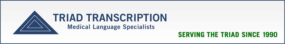 Triad Transcription - Medical Language Specialist